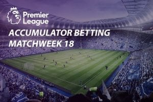 EPL Week 18 accumulator