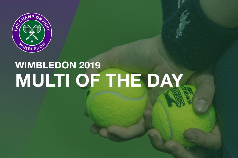 2019 Wimbledon betting tips | Third round | Best multi odds